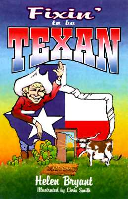 Fixin' to Be Texan By Bryant, Helen